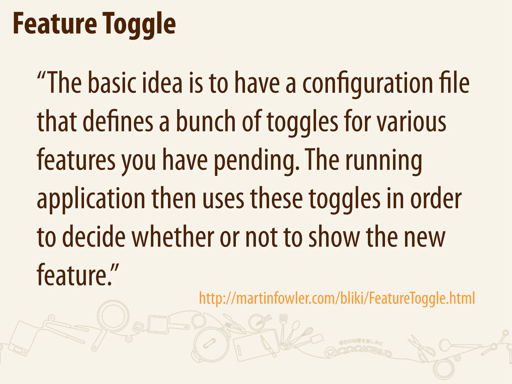 "Feature Toggle ""The basic idea is to have a con..."