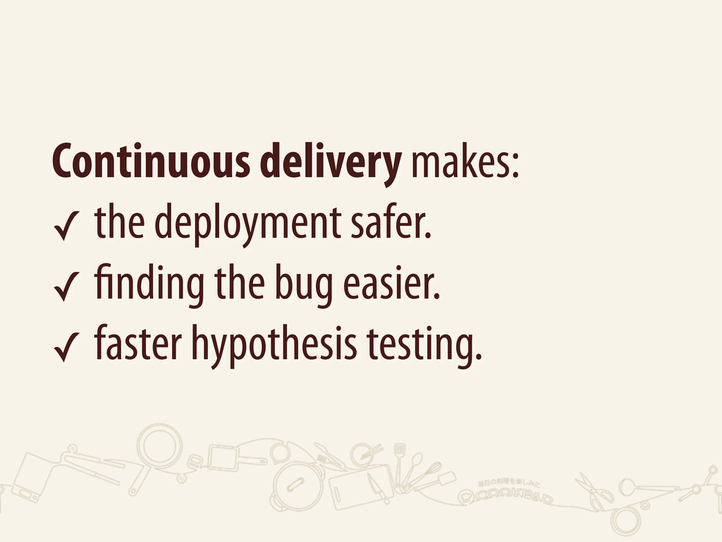 Continuous delivery makes: ✓ the deployment saf...
