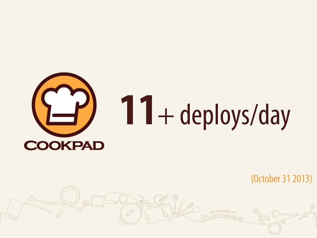 11+ deploys/day (October 31 2013)