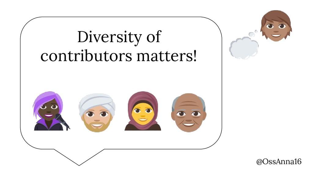 @OssAnna16 Diversity of contributors matters!