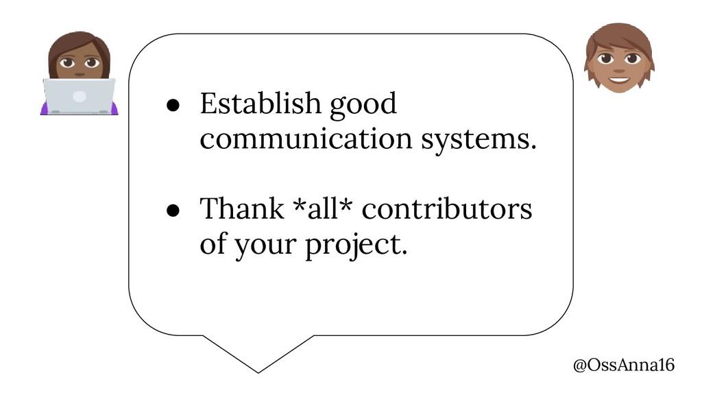 @OssAnna16 ● Establish good communication syste...