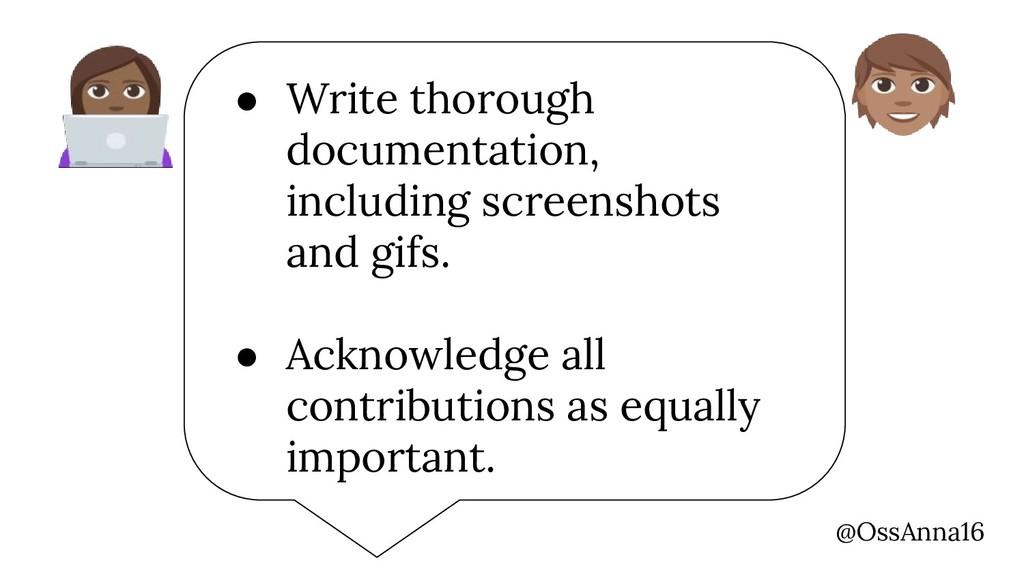 @OssAnna16 ● Write thorough documentation, incl...