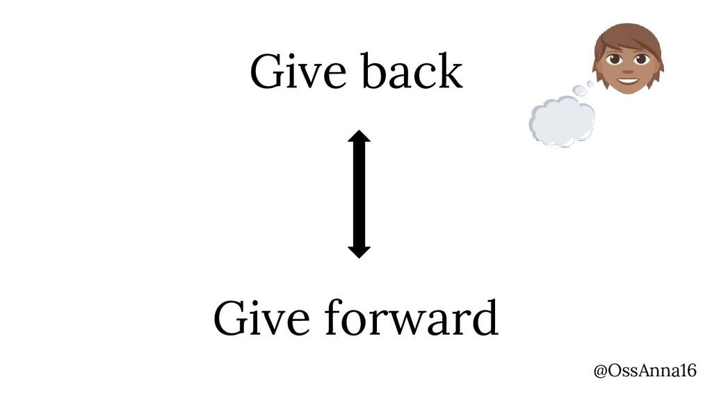 Give back Give forward @OssAnna16