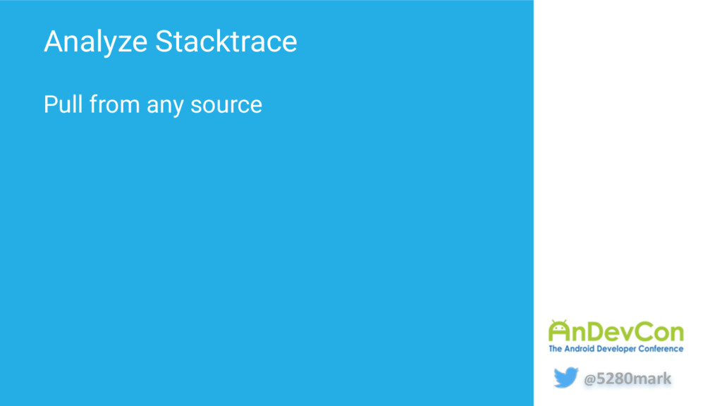 @5280mark Analyze Stacktrace Pull from any sour...