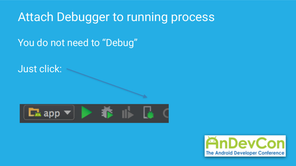 Attach Debugger to running process You do not n...