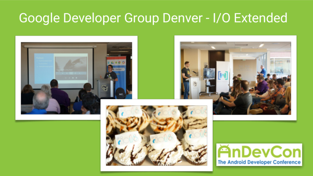 Google Developer Group Denver - I/O Extended