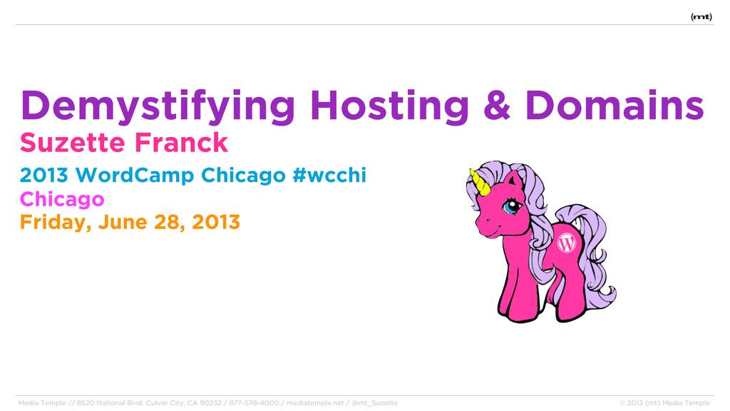Demystifying Hosting & Domains Suzette Franck 2...