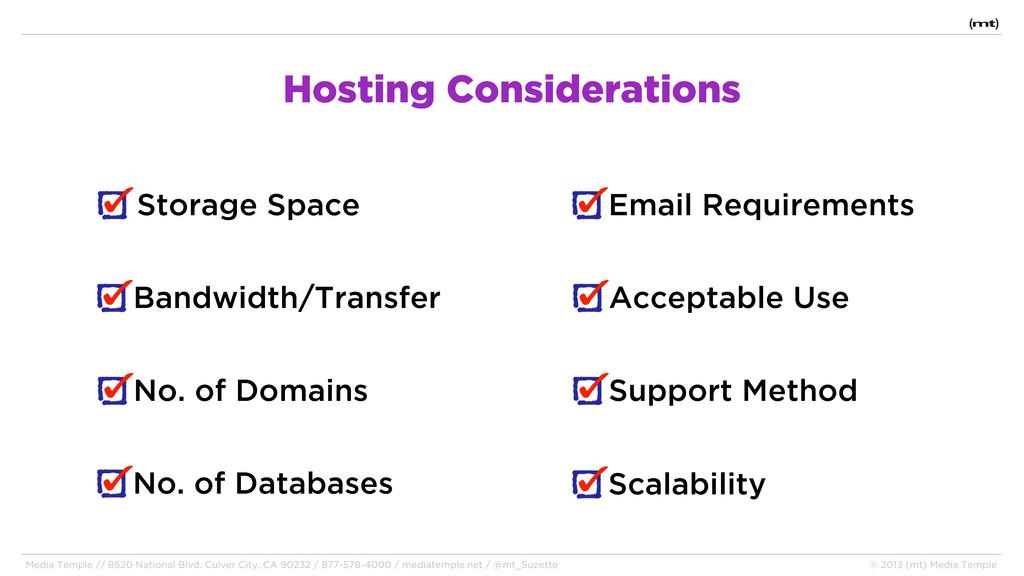 Hosting Considerations Storage Space Bandwidth/...