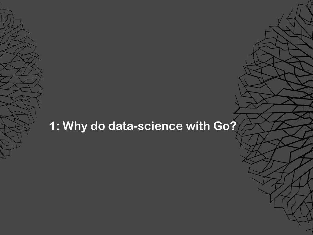 1: Why do data-science with Go?
