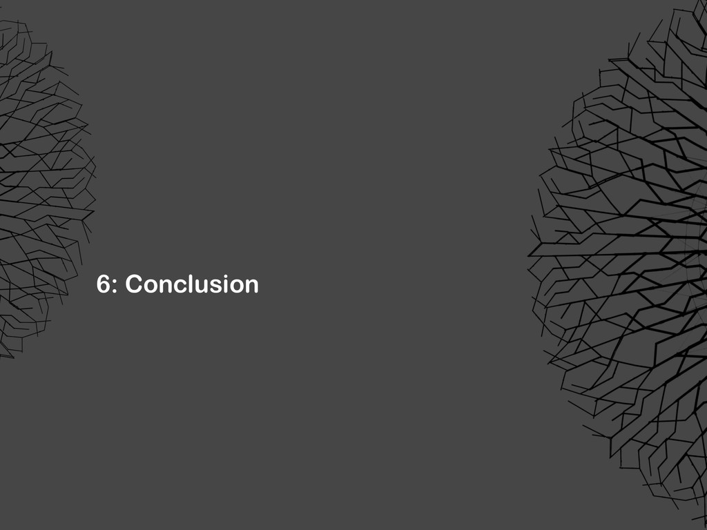 6: Conclusion