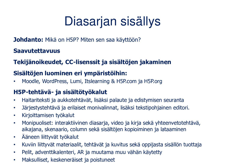 Diasarjan sisällys Johdanto • Mikä on H5P? Mite...