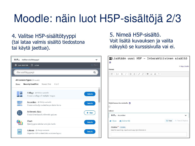Moodle: näin luot H5P-sisältöjä 1/3 1. Laita ku...