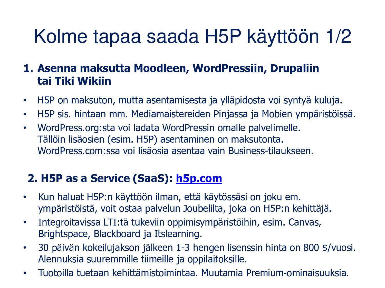 Kolme tapaa saada H5P käyttöön 2/2 3. Kokeile m...