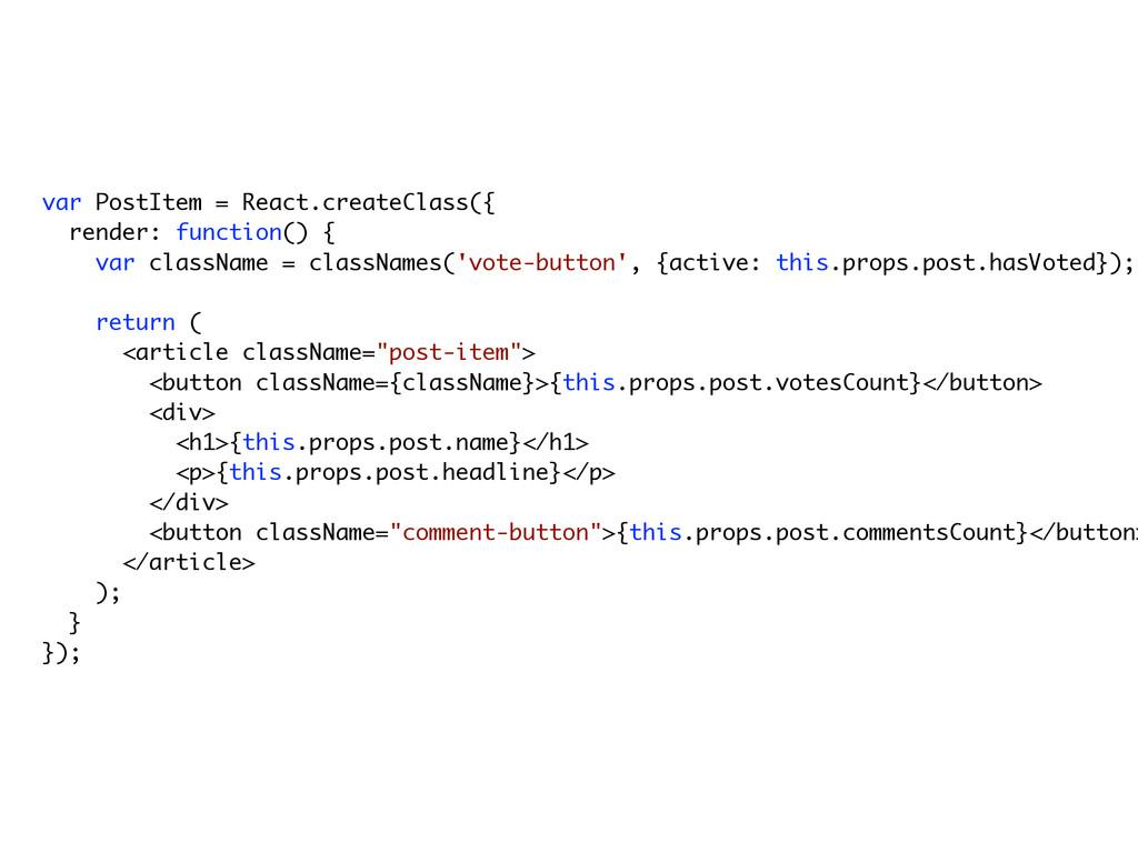 var PostItem = React.createClass({ render: func...