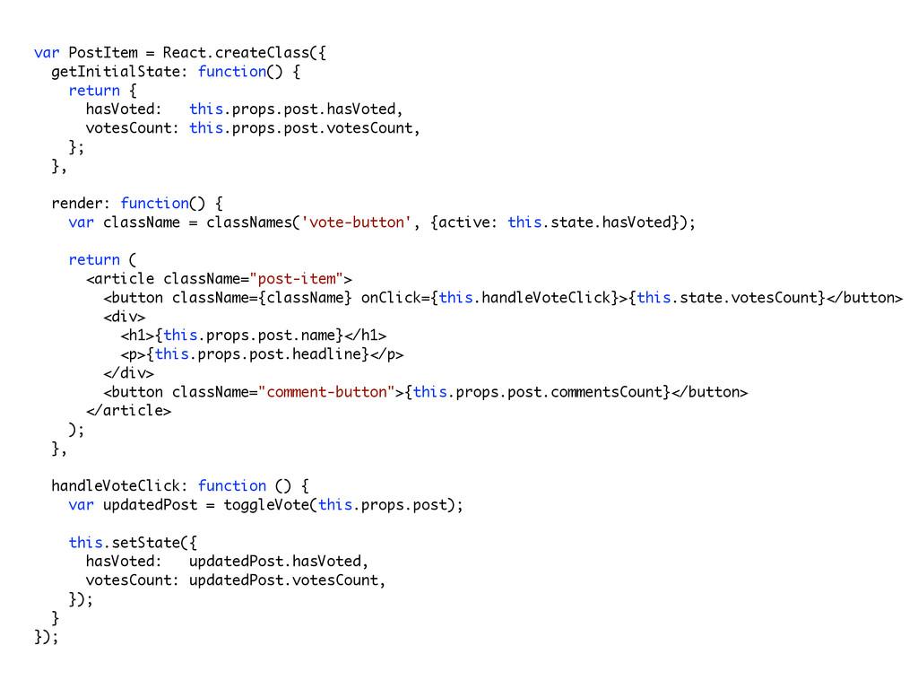 var PostItem = React.createClass({ getInitialSt...