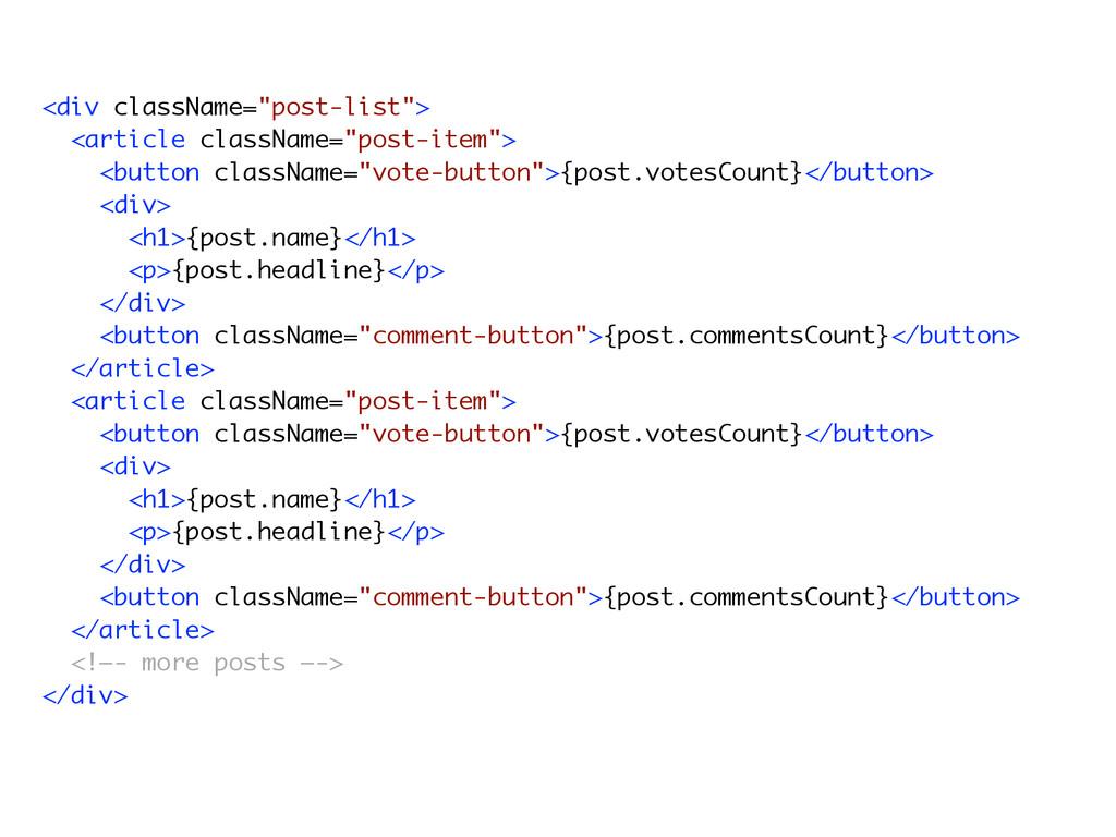"""<div className=""""post-list""""> <article className=..."""