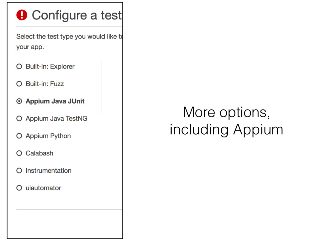 More options, including Appium