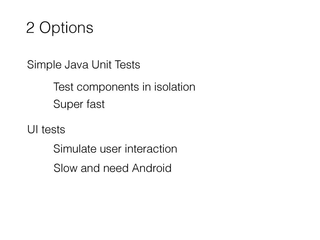 2 Options Simple Java Unit Tests UI tests Test ...