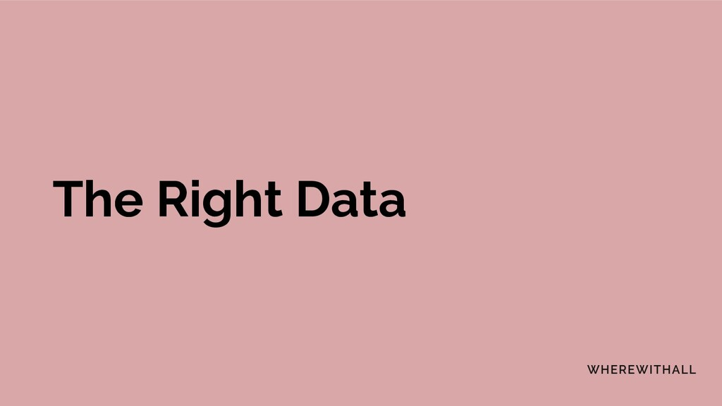 The Right Data
