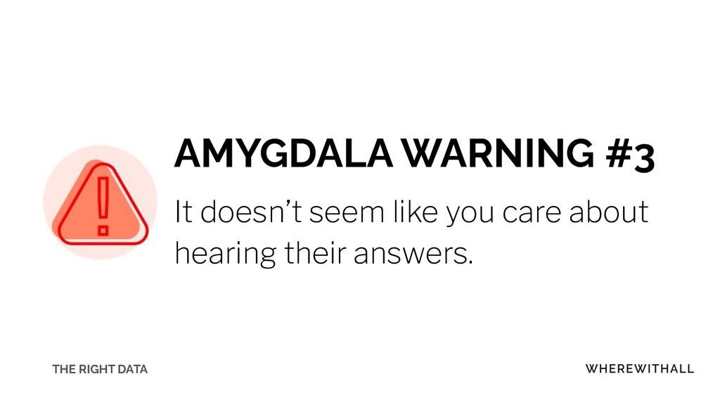 AMYGDALA WARNING #3 It doesn't seem like you ca...