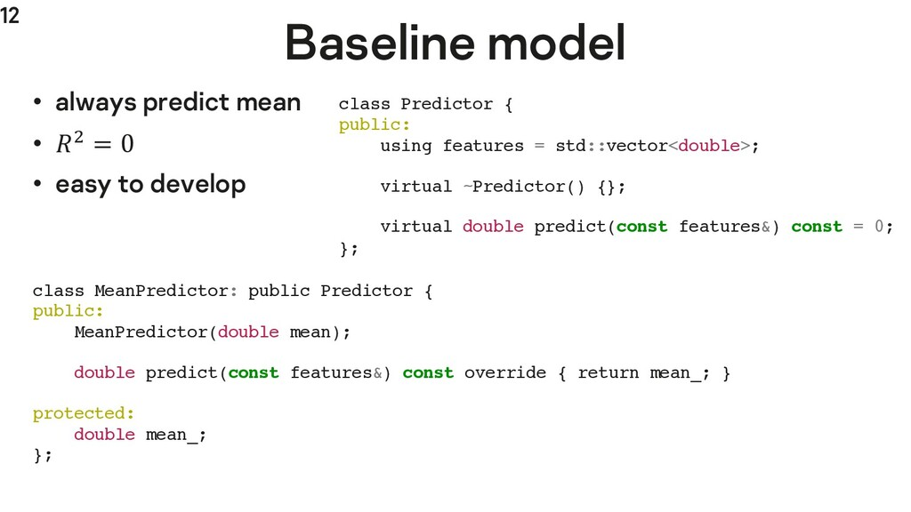 "12 Baseline model • always predict mean • "" = 0..."