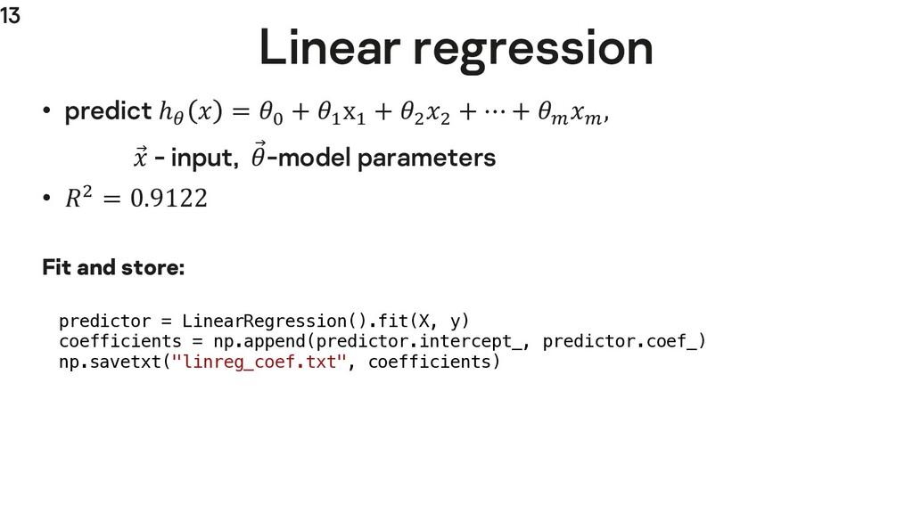 13 Linear regression • predict ℎ;  = > + @ x@ +...