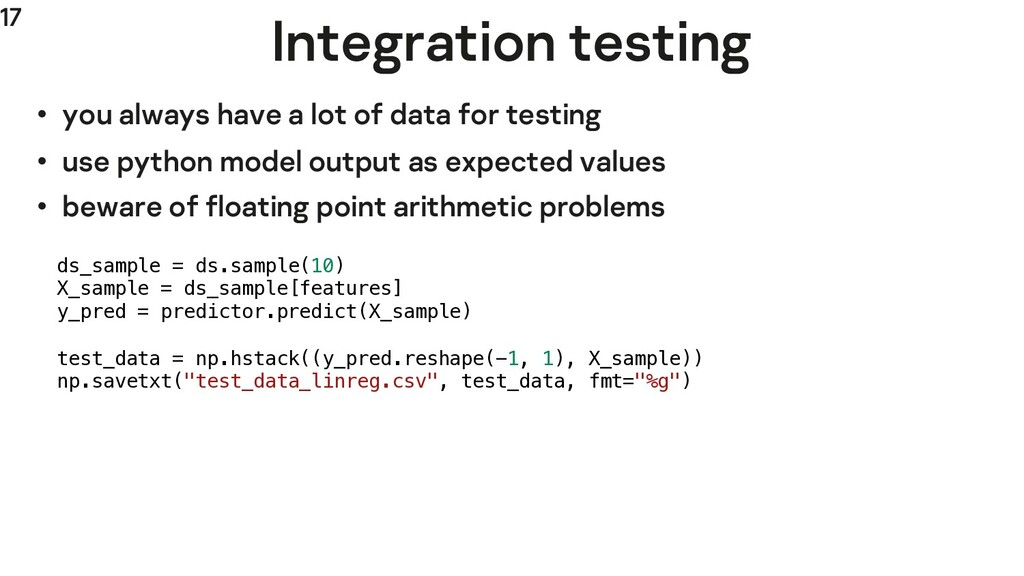17 Integration testing • you always have a lot ...