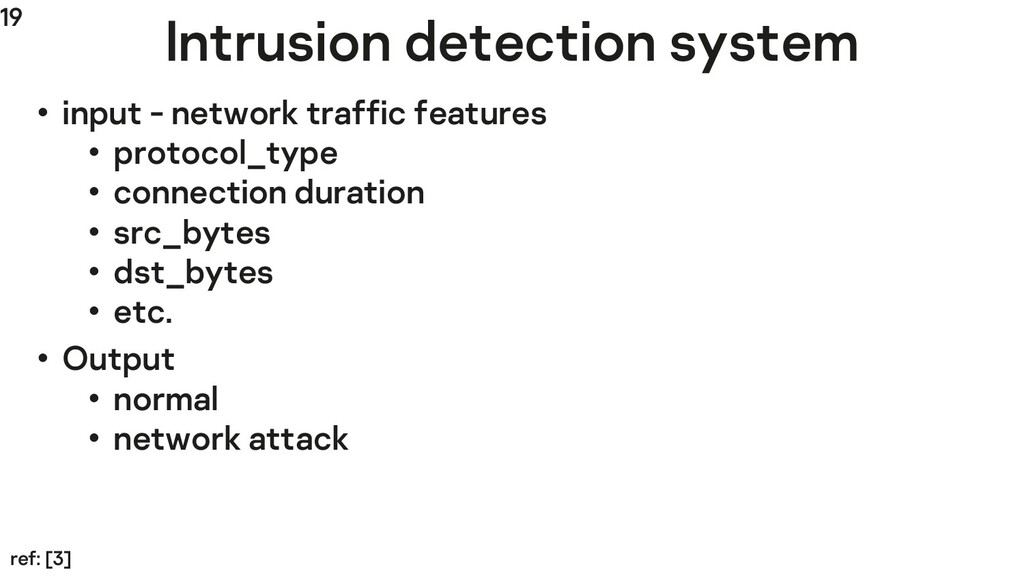 19 Intrusion detection system • input - network...