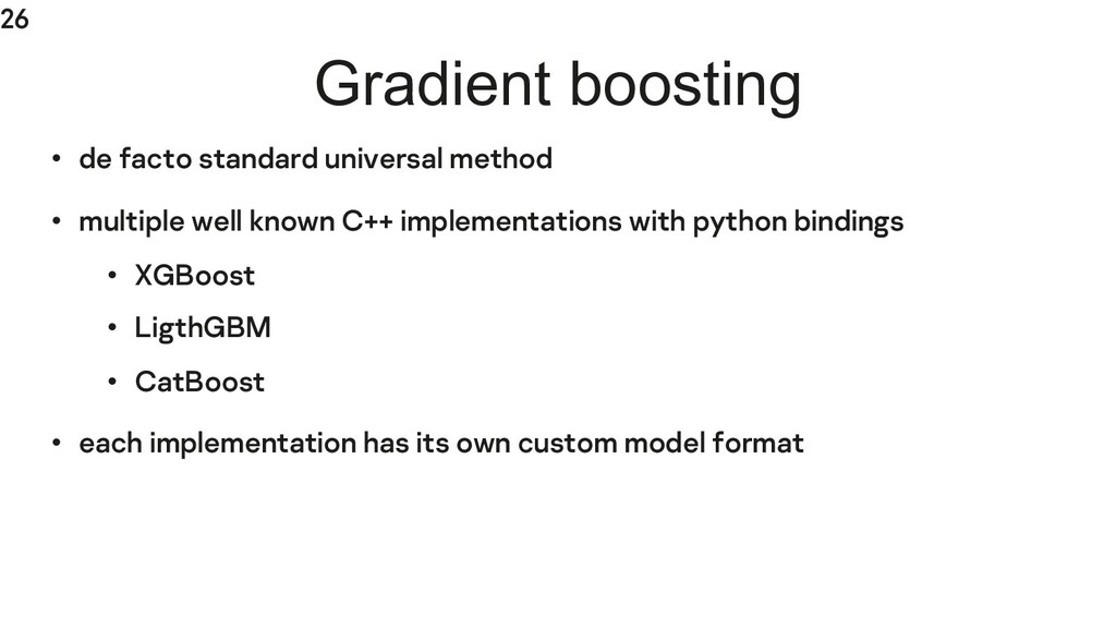 26 Gradient boosting • de facto standard univer...