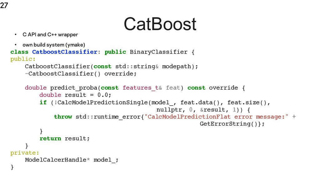 27 CatBoost • C API and C++ wrapper • own build...
