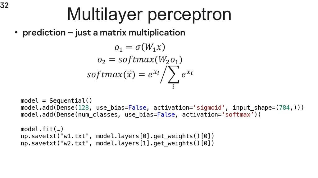 32 • prediction – just a matrix multiplication ...
