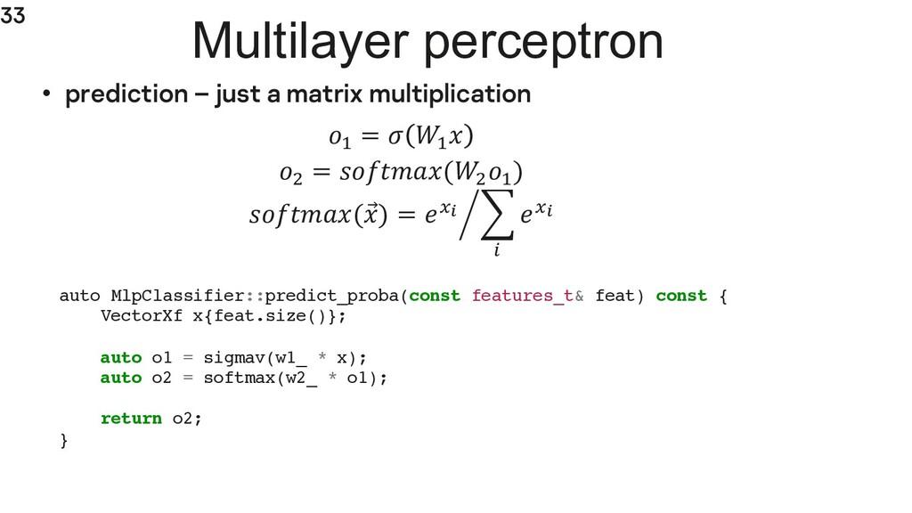 33 • prediction – just a matrix multiplication ...