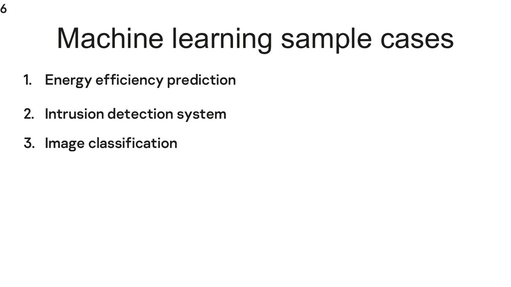 6 Machine learning sample cases 1. Energy effic...