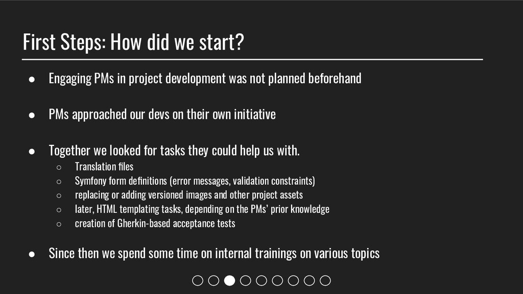 First Steps: How did we start? ● Engaging PMs i...