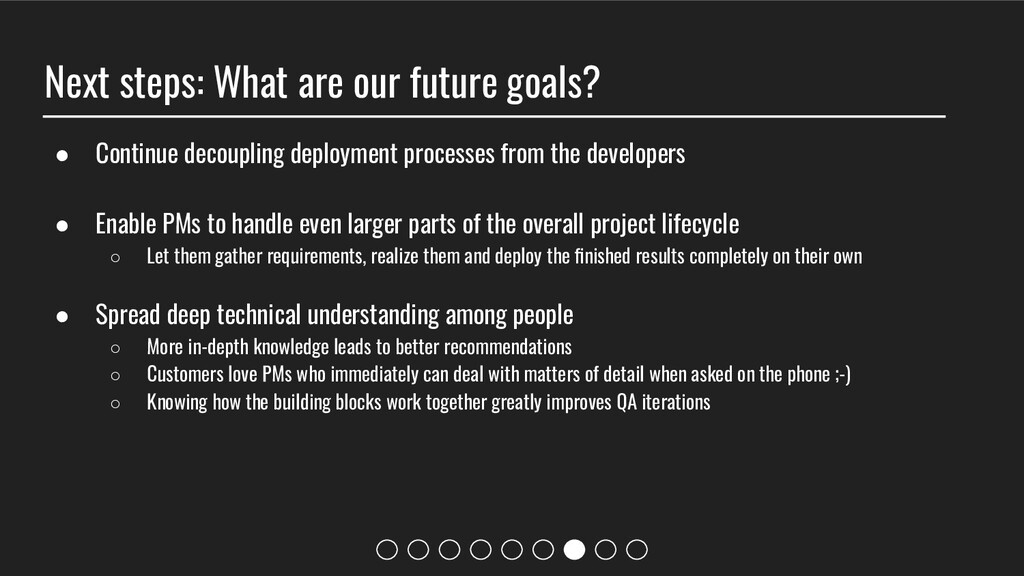 Next steps: What are our future goals? ● Contin...