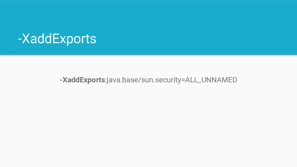 -XaddExports -XaddExports:java.base/sun.securit...