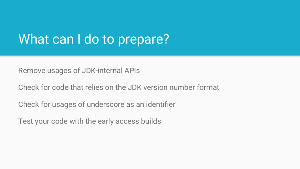 What can I do to prepare? Remove usages of JDK-...