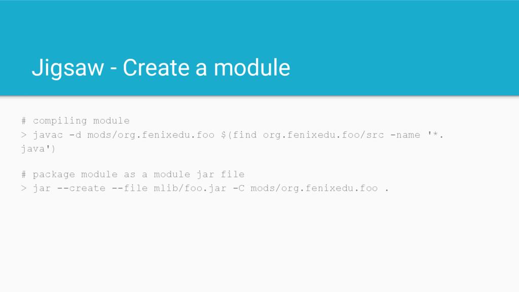 Jigsaw - Create a module # compiling module > j...
