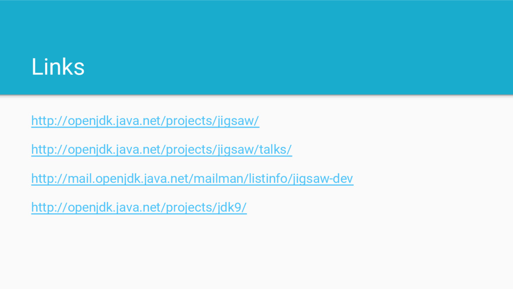 Links http://openjdk.java.net/projects/jigsaw/ ...