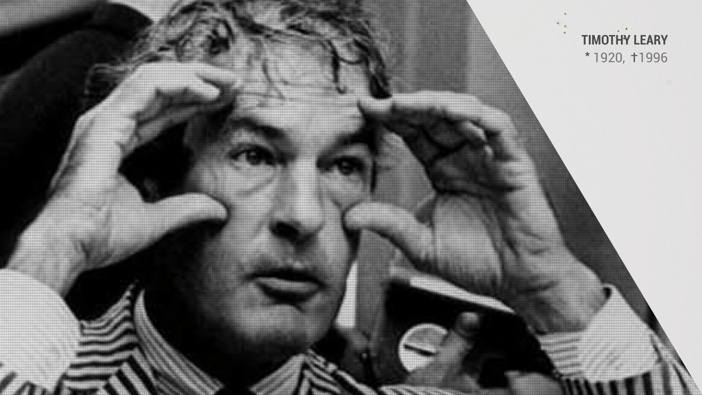 TIMOTHY LEARY 1920, 1996 * †