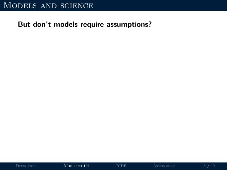 Models and science But don't models require ass...