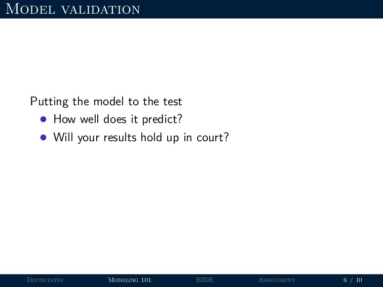Model validation Putting the model to the test ...