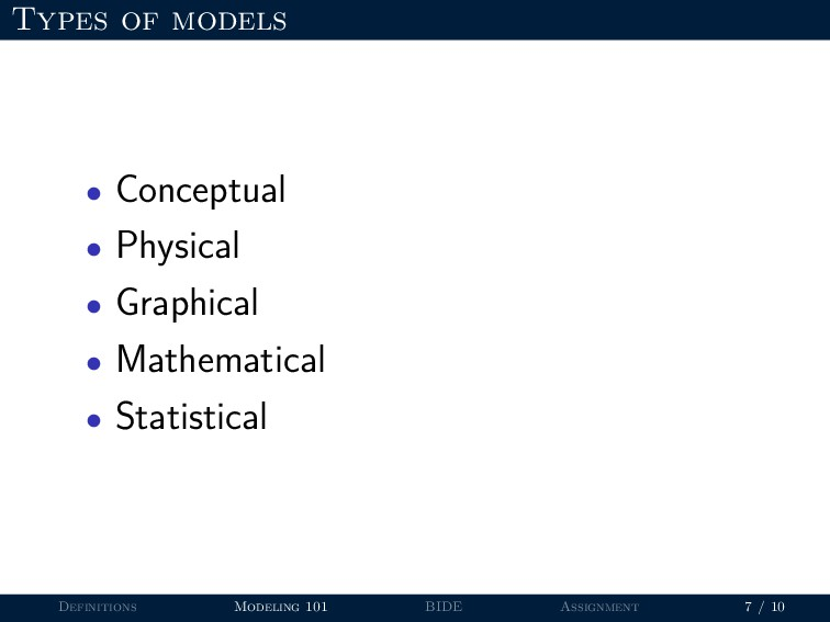 Types of models • Conceptual • Physical • Graph...