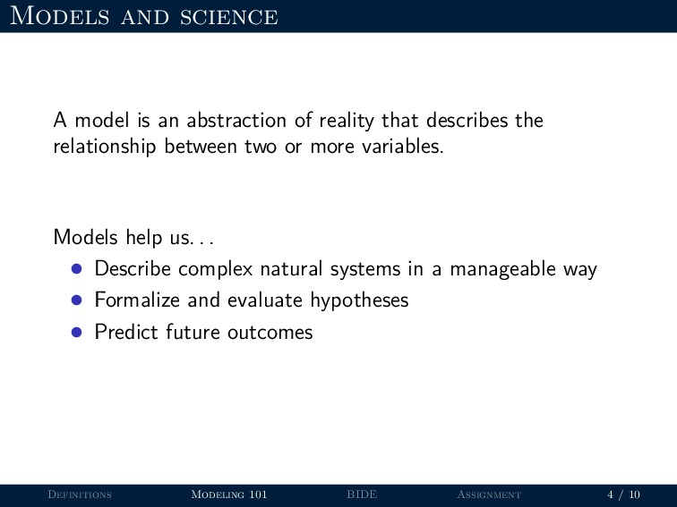Models and science A model is an abstraction of...