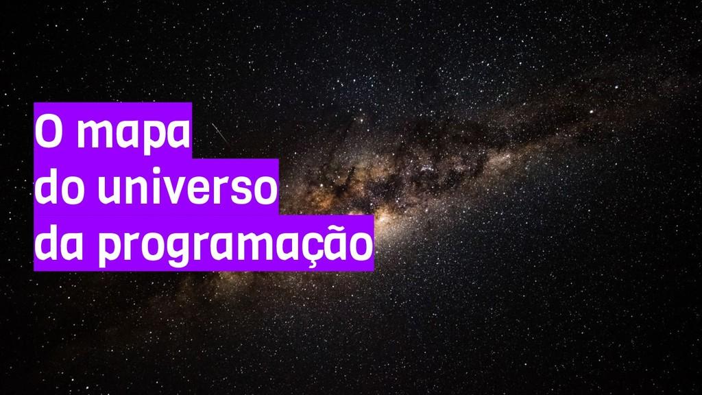 O mapa do universo da programação