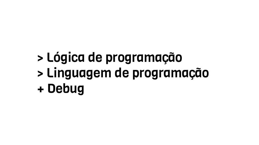 > Lógica de programação > Linguagem de programa...