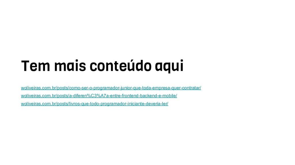 Tem mais conteúdo aqui woliveiras.com.br/posts/...
