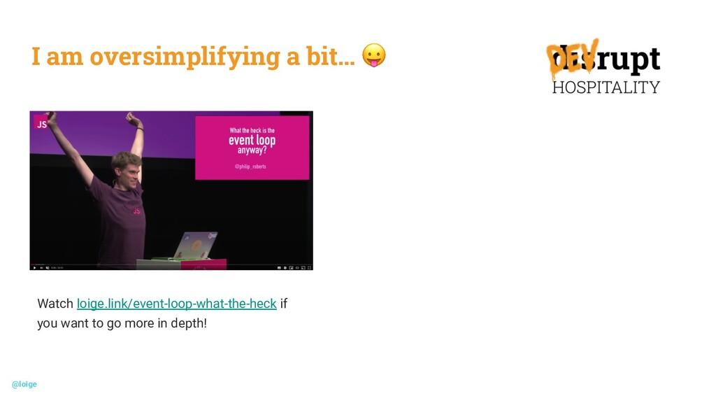 I am oversimplifying a bit… 😛 Watch loige.link/...