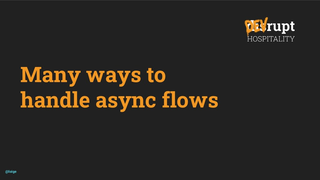 Many ways to handle async flows @loige