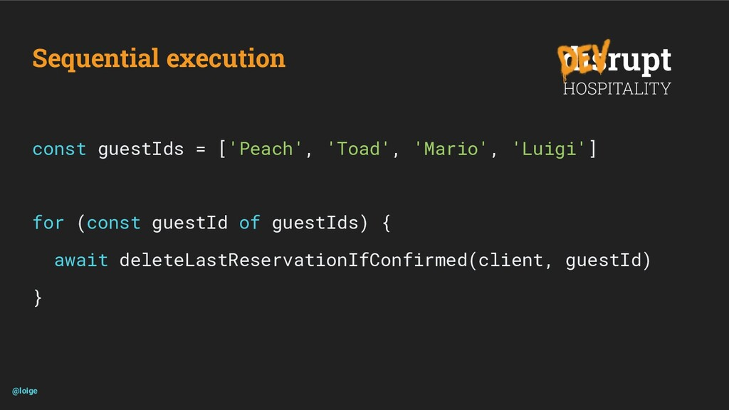Sequential execution const guestIds = ['Peach',...